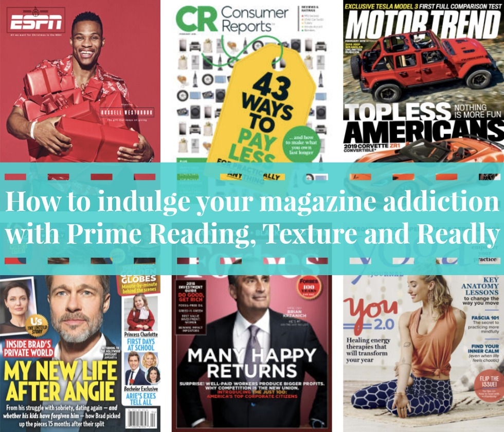 How to indulge your magazine addiction with Prime Reading, Texture and Readly