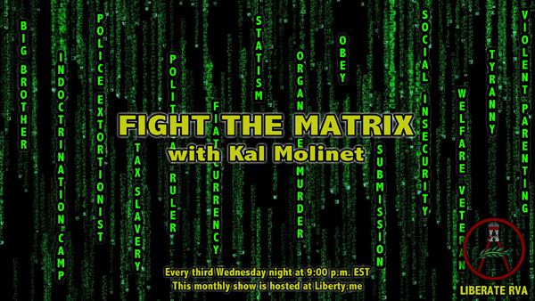 Fight the Matrix -- Liberty.me