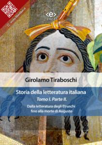 Storia della letteratura italiana. Tomo I – Parte II, di Girolamo Tiraboschi