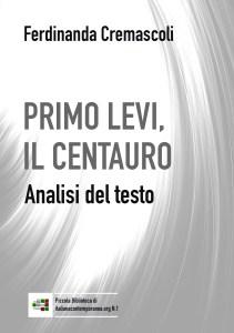Primo Levi, il centauro, di Ferdinanda Cremascoli