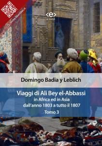 Viaggi di Ali Bey el-Abbassi in Africa ed in Asia dall'anno 1803 a tutto il 1807. Tomo 3