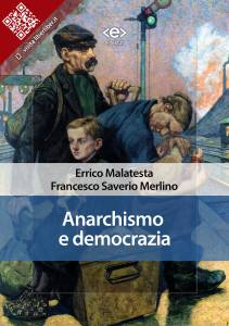 """Anarchismo e democrazia"" di Errico Malatesta e Francesco Saverio Merlino"