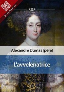 """""""L'avvelenatrice"""" di Alexandre Dumas [père]"""