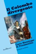 Il Colombo divergente - 2^ edizione - Carlo Menzinger - Edizioni LIberodiscrivere
