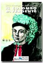 Il Colombo divergente - 1^ edizione - Carlo Menzinger - Edizioni Liberodiscrivere