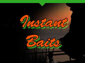 Instant Baits