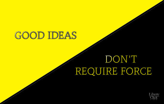 Good Ideas Don't Require Force