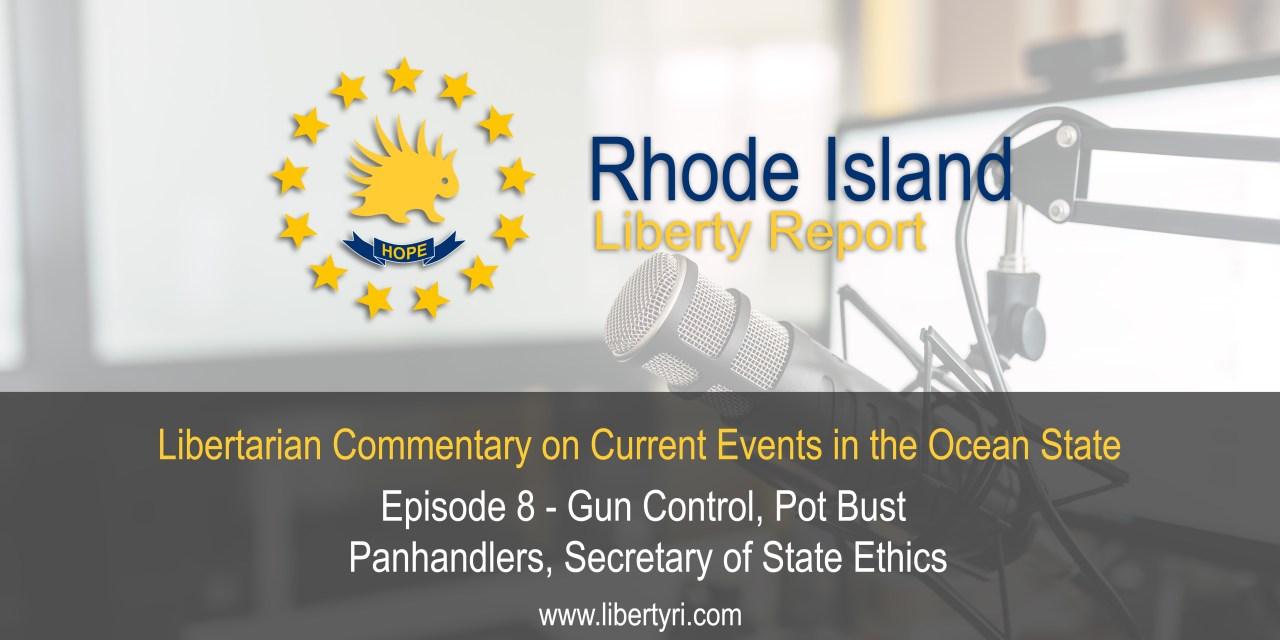 RILR EP8: Gun Control, Pot Bust, Panhandlers, Secretary of State Ethics
