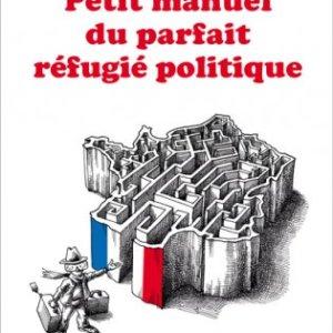 petit manuel du parfait réfugié politique