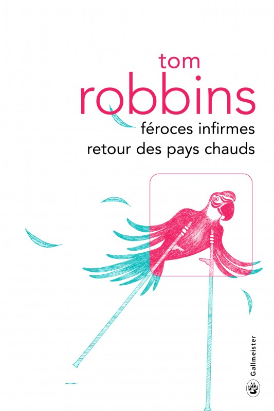 féroces infirmes des pays chauds, tom robbins