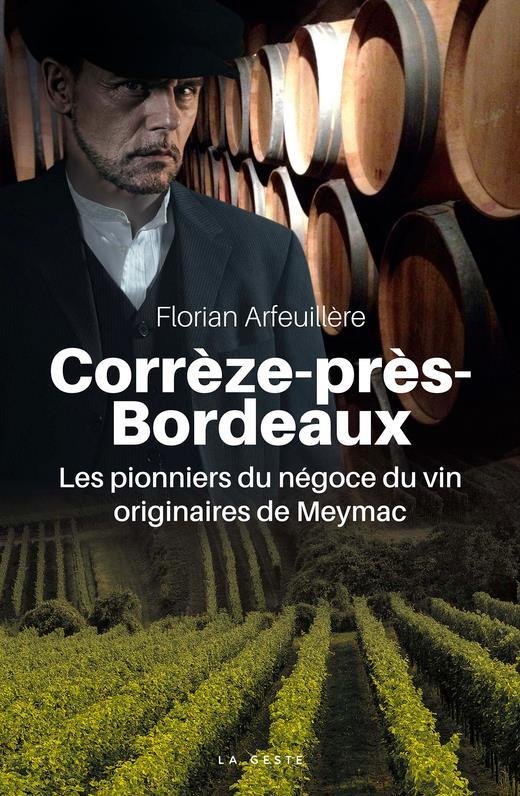 Corrèze-près-Bordeaux ; les pionniers du négoce du vin originaires de Meymac