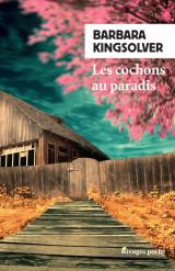 rivages kingsolver cochons paradis