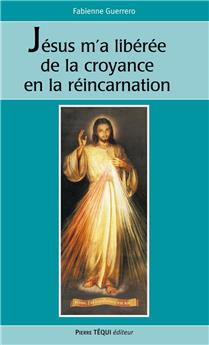 Jésus m'a libérée de la croyance en la réincarnation