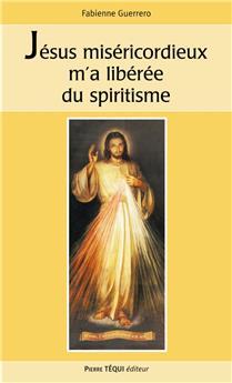 Jésus miséricordieux m'a libérée du spiritisme
