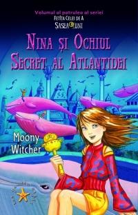 Nina si ochiul secret al Atlantidei (volumul al patrulea al seriei Fetita celei de a Sasea Luni)