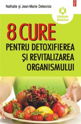 8 cure pentru detoxifiere