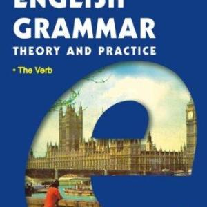 English Grammar. Theory and Pratice Ediţia a III-a