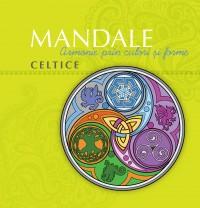 Mandale celtice Armonie prin culori şi forme