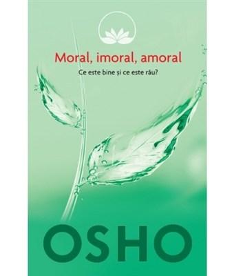 Osho Moral Imoral Amoral Volumul 2