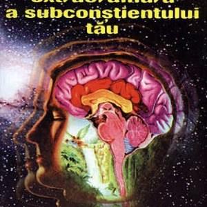 Puterea extraordinara a subconstientului tau