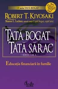 Tată bogat, tată sărac. Educaţia financiară în familie - Ediţia a III-a
