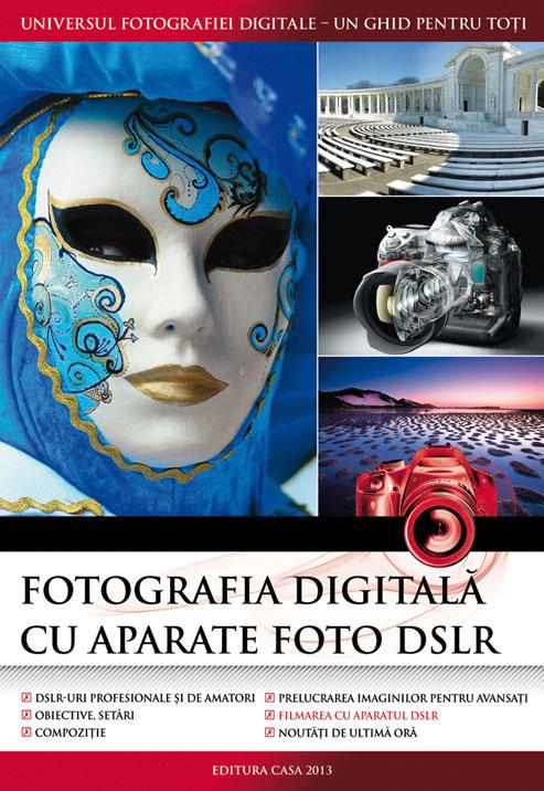 Fotografia digitala cu aparate foto DSLR