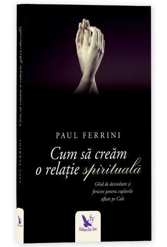Cum să creăm o relație spirituală