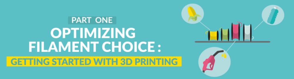 Part 1: optimizing filament choice
