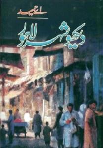 Dekho Shehar Lahore By A Hameed Free Pdf