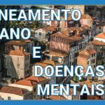 Bom planeamento urbano ajuda a contrariar doenças mentais