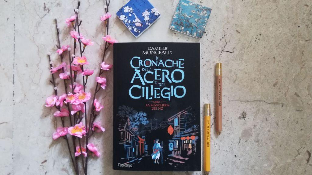 """""""Le cronache dell'acero e del ciliegio"""", libro 1: """"La maschera del Nō"""", di Camille Monceaux, edito in Italia da Ippocampo"""