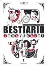 Bestiario stravagante - Massimiliano Prandini