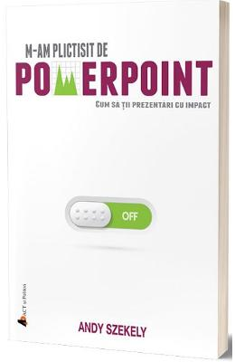 M-am plictisit de powerpoint - Andy Szekely