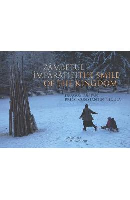 Zambetul Imparatiei. The Smile of the Kingdom - Dragos Lumpan, Constatin Necula