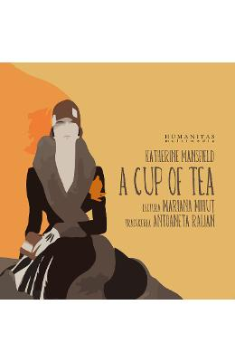 Audio book CD A cup of tea - Katherine Mansfield. Lectura: Mariana Mihut