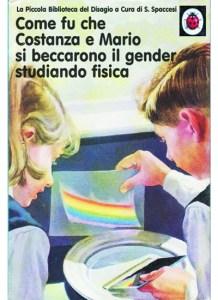 Come fu che Costanza e Mario si beccarono il gender studiando fisica