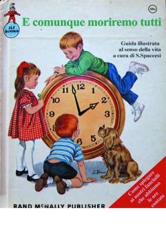 Libri Vintage per l'Infanzia - E comunque moriremo tutti. Guida Illustrata al senso della vita