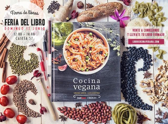 """Firma de libros """"Cocina Vegana"""" en la Feria del Libro de Madrid: domingo 12 de junio de 12 a 14 horas en el stand 57"""