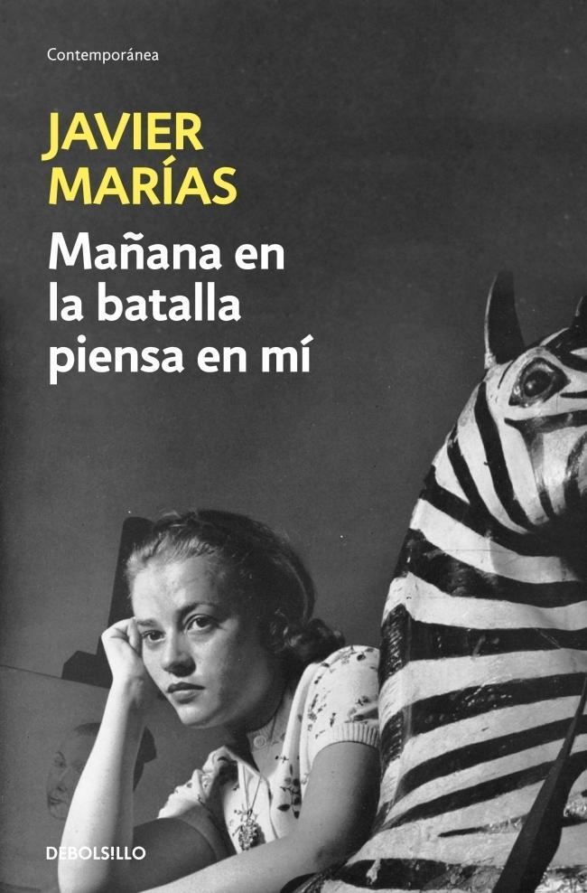 Javier Marías: Mañana en la batalla piensa en mí
