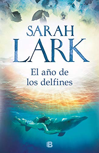 Portada de El año de los delfines, de Sarah Lark