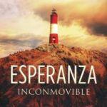 Esperanza Inconmovible de Max Lucado