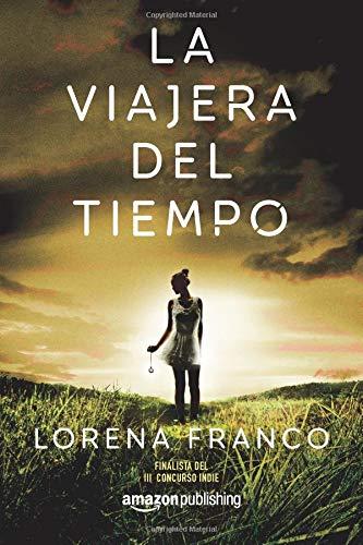 Libro La viajera del tiempo de Lorena Franco