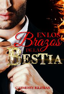 En los brazos de la bestia de Carmessy Iglesias