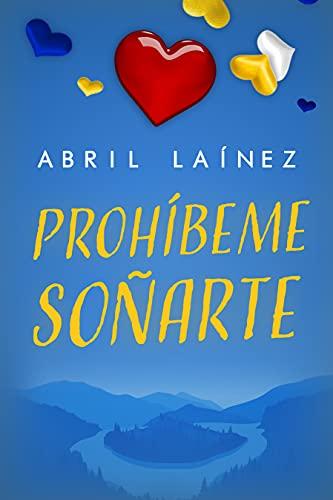 Prohíbeme Soñarte de ABRIL LAÍNEZ