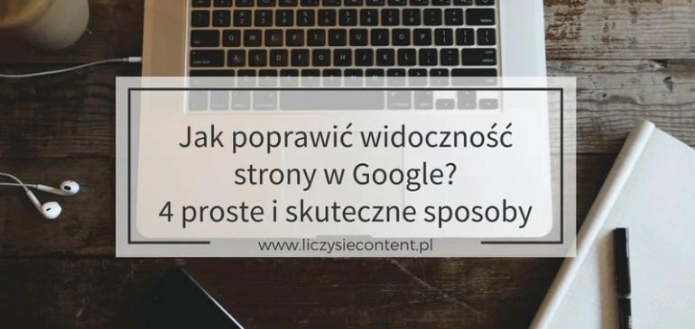 Jak poprawić widoczność strony wGoogle? 4 proste iskuteczne sposoby