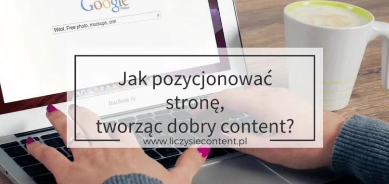 Jak pozycjonować stronę tworząc dobry content? + 2 narzędzia