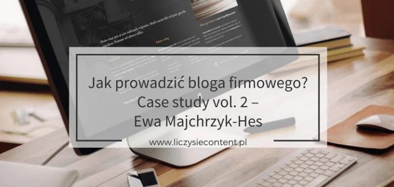 Jak prowadzić blog firmowy – case study v.2