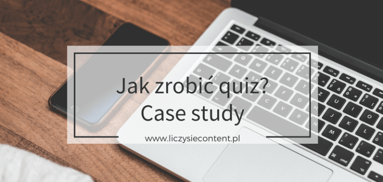 Jak zrobić quiz krok pokroku – case study