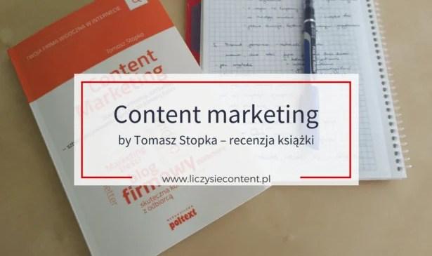 """""""Content marketing"""" byTomasz Stopka – recenzja książki"""