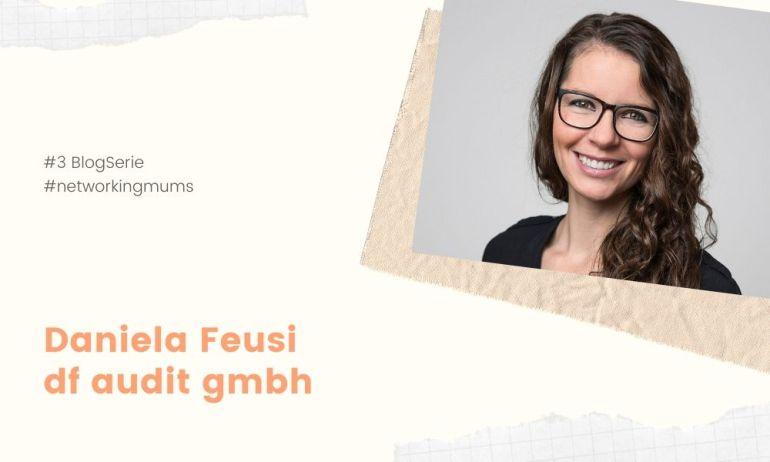 BlogSerie #networkingmums Daniela Feusi